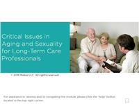 Critical Issues in Aging and Sexuality for Long-Term Care Professionals
