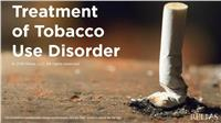 Treatment of Tobacco Use Disorder