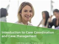 Introduction to Care Coordination and Case Management